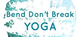 Bend Don't Break • Vinyasa Flow Yoga